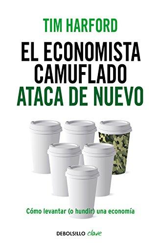 El economista camuflado ataca de nuevo: Cómo levantar (o hundir) una economía...