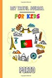 My travel journal for kids Porto: Travel diary to fill in   102 pages, 6x9 inches   To accompany the children during their stay