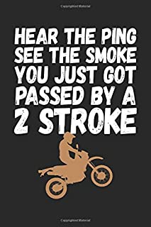 Hear the Ping See the Smoke You Just Got Passed by a 2 Stroke: Dirt Bike Blank Line Diary, Dirt Bike Notebook, Dirt Bike Journal, Dirt Bike Gift - 6x9 - 100 Lined Journal Pages