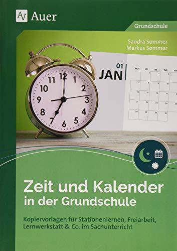 Zeit und Kalender in der Grundschule: Kopiervorlagen für Stationenlernen, Freiarbeit, Lernwerkstatt & Co. im Sachunterricht (1. und 2. Klasse)