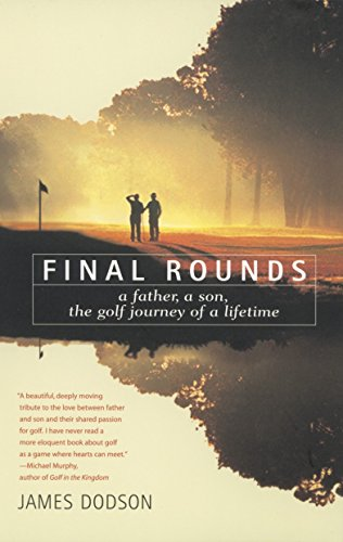 Final Rounds: A Father, a Son, the Golf Journey of a Lifetime (English Edition)