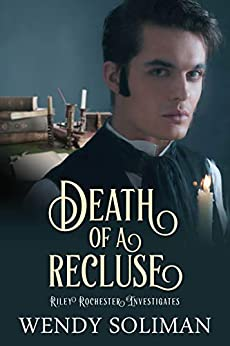 Death of a Recluse (Riley Rochester Investigates Book 6) by [Wendy Soliman]