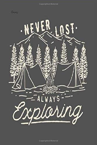 Camping lined notebook journal . Never lost always explaining gift