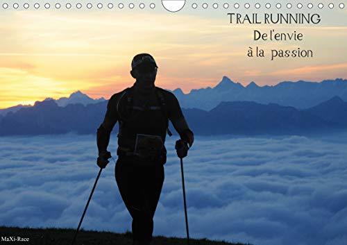 Le Gac, H: Trail Running De l'Envie à la Passion (Calendrier: Des images de trailers dans des cadres naturels magnifiques (Calendrier mensuel, 14 Pages ) (Calvendo Sportif)
