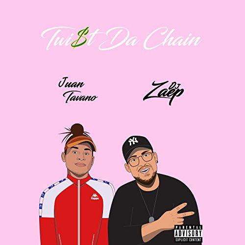 Twist da Chain [Explicit]