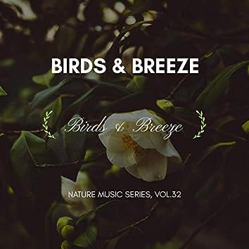 Birds & Breeze - Nature Music Series, Vol.32