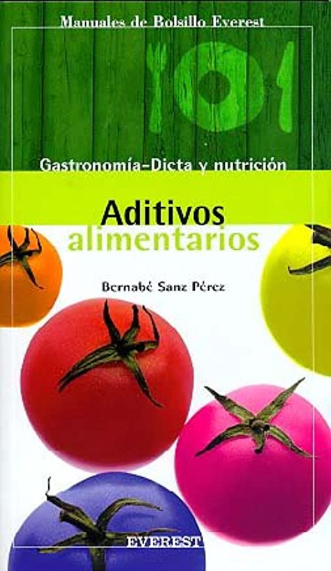 Aditivos Alimentarios/ Food Additives (Spanish Edition)