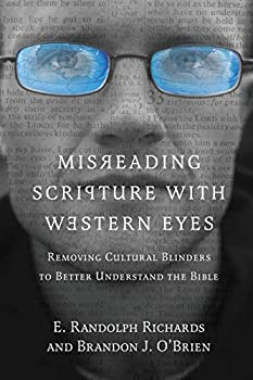 Misreading Scripture with Western Eyes  Removing Cultural Blinders to Better Understand the Bible