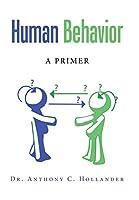 Human Behavior: A Primer