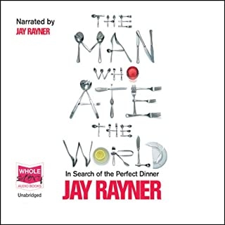 The Man Who Ate the World                   By:                                                                                                                                 Jay Rayner                               Narrated by:                                                                                                                                 Jay Rayner                      Length: 8 hrs and 48 mins     59 ratings     Overall 4.3