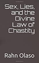 Sex, Lies, and the Divine Law of Chastity