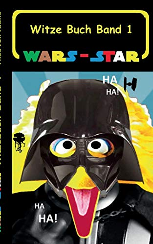 Wars - Star (Das Witzebuch Band 1): Inoffizielles Star Wars / Krieg der Sterne Witze Buch, Parodie, Fanfiktion, Humor, Schule, Schüler, Weihnachten, ... Klonkrieger (Star Wars Witzebuchreihe)
