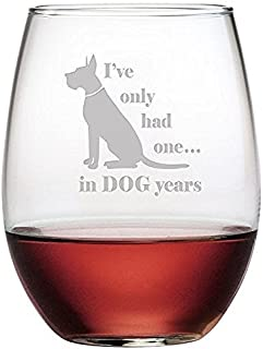 Susquehanna Glass I've Only Had One. in Dog Years Etched Stemless Wine Glass, 1 Piece