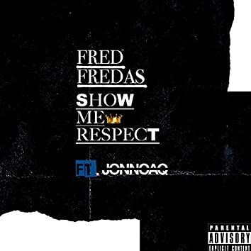Show Me Respect (feat. Jonnoaq)