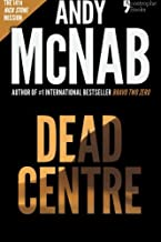 Dead Centre (Nick Stone Book 14): Andy McNab's best-selling series of Nick Stone thrillers - now available in the US