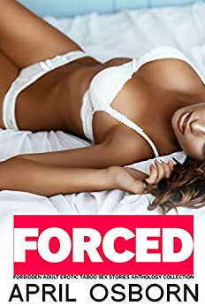 FORCED Forbidden Adult Erotic Taboo Sex Stories Anthology Collection Review