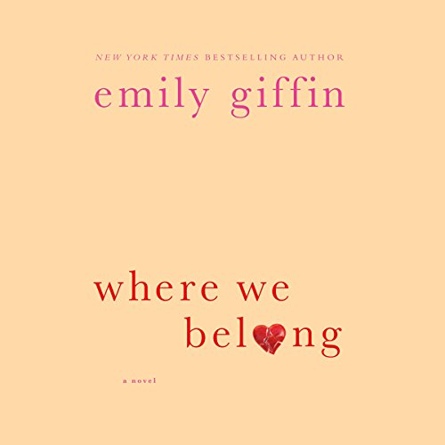 Where We Belong                   By:                                                                                                                                 Emily Giffin                               Narrated by:                                                                                                                                 Orlagh Cassidy                      Length: 11 hrs     1,089 ratings     Overall 4.2