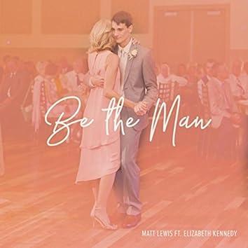 Be the Man (feat. Elizabeth Kennedy)