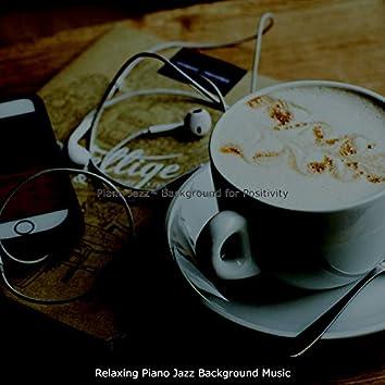 Piano Jazz - Background for Positivity