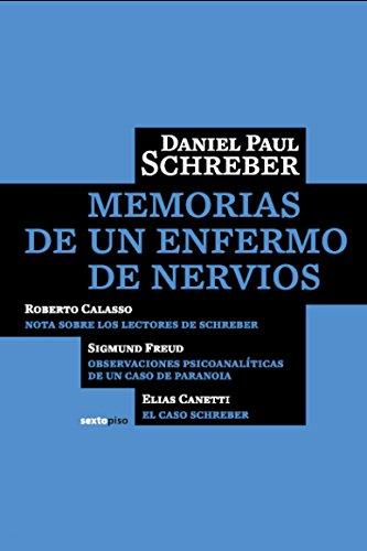 Memorias de un enfermo de nervios (Ensayo Sexto Piso) (Spanish Edition)