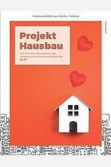Projekt Hausbau - Das Familien-Bautagebuch für unvergessliche Bauphasenerlebnisse (#17) Taschenbuch