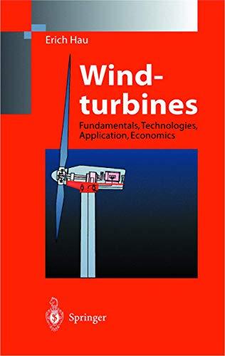 Windturbines: Fundamentals, Technologies, Application and Economics