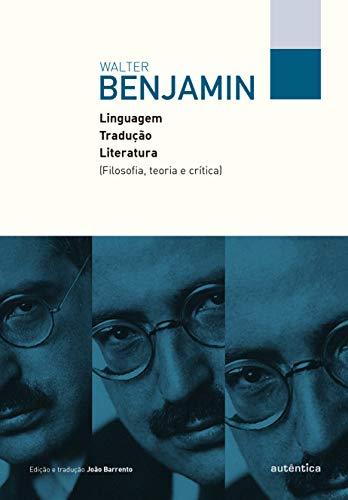 Linguagem, tradução, literatura: Filosofia, teoria e crítica