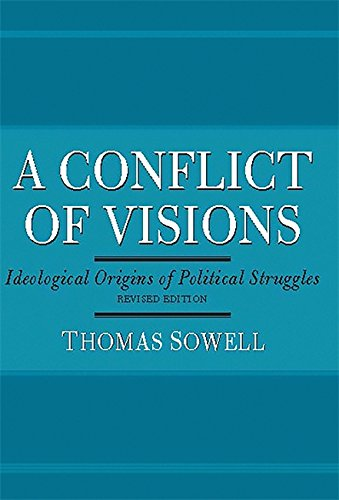 A Conflict of Visions: Ideological Origins of Political Struggles