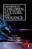 Handbook of Children, Culture, and Violence