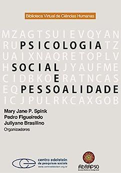 Psicologia social e pessoalidade por [Mary Jane P. Spink, Pedro Figueiredo, Jullyane Brasilino]