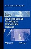 Plasma remediation technology for Environmental Protection(环境保护中等离子体治理技术)