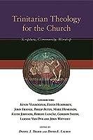 Trinitarian Theology for the Church: Scripture, Community, Worship