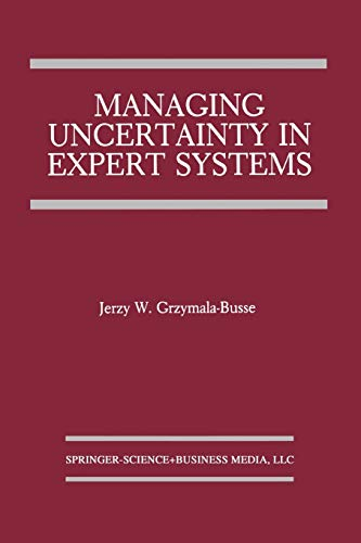 Compare Textbook Prices for Managing Uncertainty in Expert Systems The Springer International Series in Engineering and Computer Science, 143 Softcover reprint of the original 1st ed. 1991 Edition ISBN 9781461367796 by Grzymala-Busse, Jerzy W.