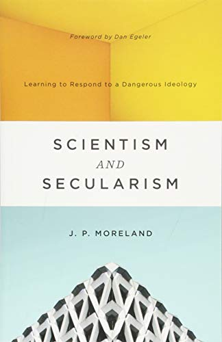 Image of Scientism and Secularism: Learning to Respond to a Dangerous Ideology