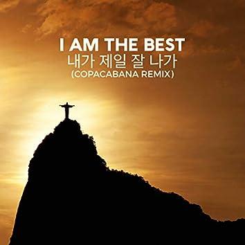 I Am The Best  - 내가 제일 잘 나가 (Copacabana Remix)