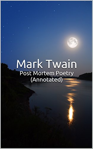Post Mortem Poetry (Annotated): Masterpiece Collection: Post Mortem Poetry, Mark Twain Famous Quotes, Book List,...