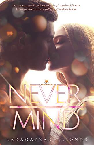 Never Mind: (Collana Brightlove)