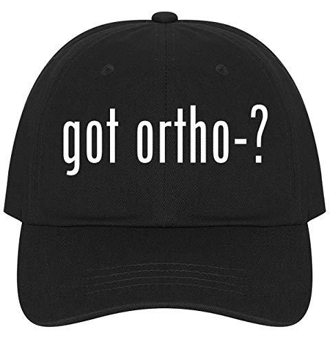 got Ortho-? - Ultra Soft Dad Hat Baseball Cap, Black, One Size