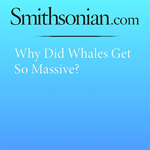 Why Did Whales Get So Massive? cover art