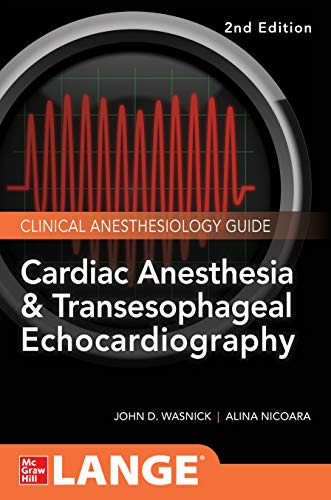 Cardiac Anesthesia and Transesophageal Echocardiography (Lange Medical Book) (English Edition)