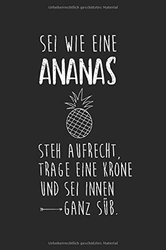 Sei wie eine Ananas: Notizbuch