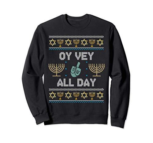 OY VEY ALL DAY Ugly Hanukkah Sweater Chanukkah Jew Hannukah Sweatshirt