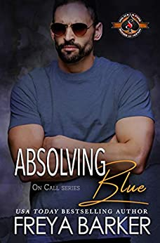 Absolving Blue (Police and Fire: Operation Alpha) (On Call Book 4) by [Freya Barker, Operation  Alpha]