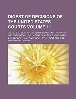 Digest of Decisions of the United States Courts Volume 11
