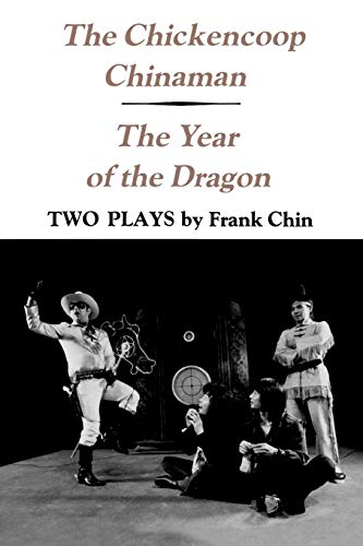 The Chickencoop Chinaman / The Year of the Dragon: Two Plays
