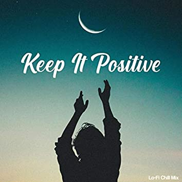 Keep It Positive (Lo-Fi Chill Mix)