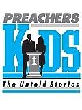 Preachers Kids - The Untold Story