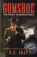 Gumshoe: The Walter Sunderland Story