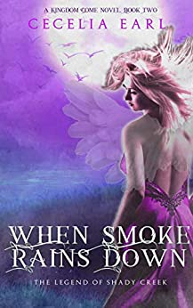When Smoke Rains Down (Kingdom Come, Book Two) by [Cecelia Earl, Hot Tree Editing]