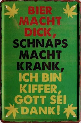 Bier Macht dick, Schnaps krank, Kiffer 20x30 cm Blechschild 1614